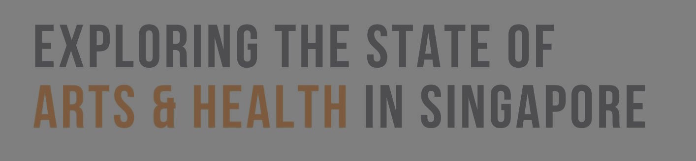 Participate in our research: Exploring the State of Arts and Health in Singapore