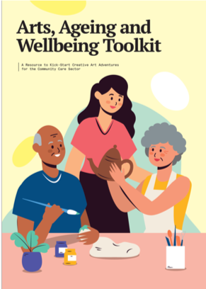 Arts, Ageing and Wellbeing Toolkit in action during Covid-19